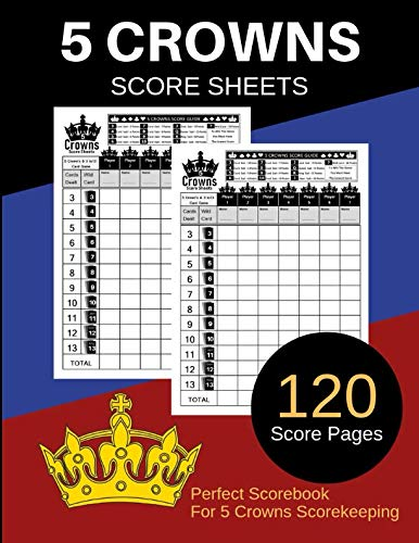 5 Crowns Score Sheets: 120 Personal Score Sheets for Scorekeeping   Five Crowns Game Record Keeper Book   Score Keeping Book   Size:8.5