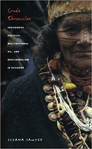 Crude chronicles indigenous politics multinational oil and crude chronicles indigenous politics multinational oil and neoliberalism in ecuador american encountersglobal interactions fandeluxe Choice Image