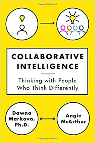 Collaborative Intelligence: Thinking with People Who Think ...