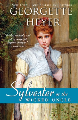 Sylvester: or The Wicked Uncle (Regency Romances) by [Heyer, Georgette]