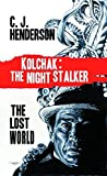 img - for Kolchak and the Lost World by C. J. Henderson (2012-05-22) book / textbook / text book