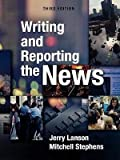 img - for Writing and Reporting the News: Third Edition book / textbook / text book
