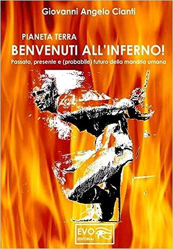 Libri di giovanni cianti _ Pianeta terra benvenuti all`inferno! 978-1072298250