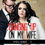 Ganging up on My Wife, Book 1 | Hannah Wilde
