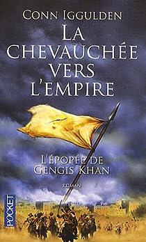 L'épopée de Gengis Khan, tome 3 : La chevauchée vers l'empire par Iggulden