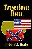 Freedom Run, Richard S. Drake, 0595245072