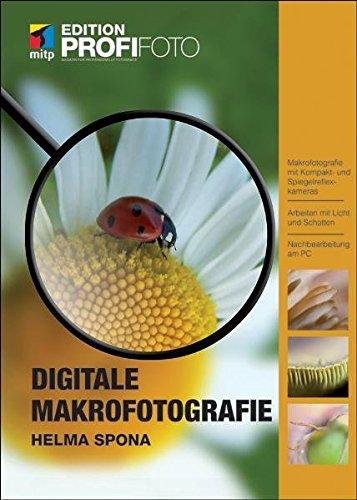 Digitale Makrofotografie – Edition ProfiFoto (mitp Edition ProfiFoto)