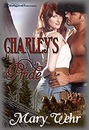 Charley's Pride (Swiftwater Series Book 1) - Kindle edition by Mary