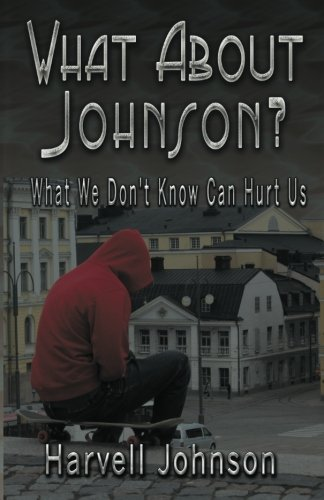 Download What About Johnson?: What We Don't Know Can Hurt Us pdf