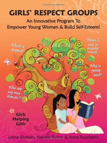 Download Girls' Respect Groups: An Innovative Program To Empower Young Women & Build Self-Esteem ebook