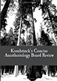 Kombrinck's Concise Anesthesiology Board Review, Jonathan Kombrinck, 1484116216