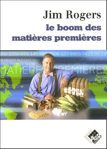 Le boom des matières premières Broché – 26 mai 2005 Jim Rogers Valor 2909356426 0914-WS0801-A01010-2909356426