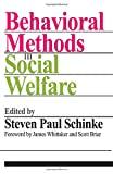 img - for Behavioral Methods in Social Welfare (Modern Applications of Social Work) book / textbook / text book