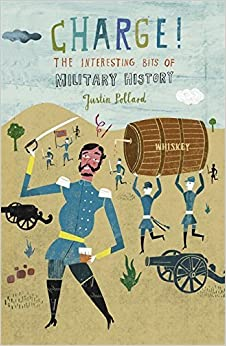Book Charge!: The Interesting Bits of Military History by Justin Pollard (2009-08-06)
