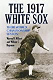 img - for The 1917 White Sox: Their World Championship Season book / textbook / text book