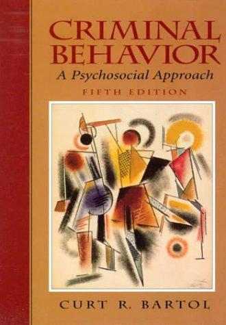 Criminal Behavior: A Psychosocial Approach (5th Edition)