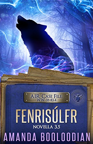 Fenrisúlfr: Novella 3.5 (AIR Case Files)
