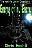 Enemy of my Enemy (Horatio Logan Chronicles Book 1)
