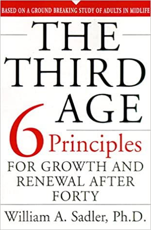 The Six Priciples Of Personal Growth And Renewal After 40 The Third Age