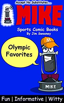 MIKE Olympic Favorites: Sports Comic Books (Favorites Series Book 6) by [Sweeney, Jim]