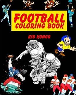 amazoncom football coloring book 9781532758249 kid kongo books - Football Coloring Book