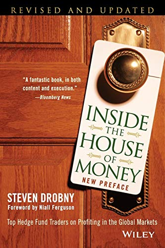 (Inside the House of Money: Top Hedge Fund Traders on Profiting in the Global Markets)