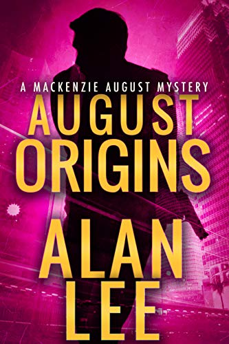August Origins (An Action Mystery (Mackenzie August series) Book 1) (Best Funny Short Stories)