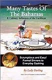 Many Tastes of the Bahamas: & Culinary Influences of the Caribbean