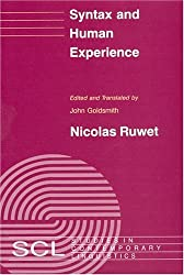 Syntax and Human Experience (Studies in Contemporary Linguistics)