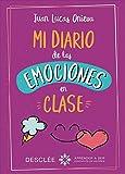 Mi diario de las emociones en clase (Aprender a ser)