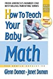 How to Teach Your Baby Math, Glenn Doman and Janet Doman, 0757001890