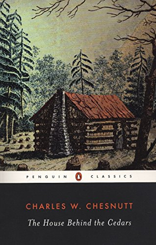 The House Behind the Cedars (Penguin Classics)