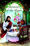 img - for Moments of the Heart book / textbook / text book