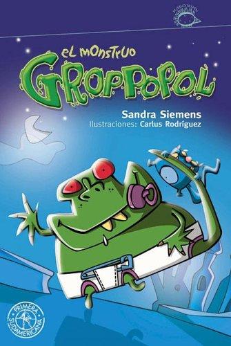Download El monstruo Groppopol / The Monster Groppopol (Spanish Edition) pdf epub