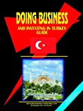Doing Business and Investing in Turkey G, Usa Ibp, 0739784714