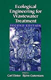 Ecological Engineering for Wastewater Treatment, Etnier, Carl and Guterstam, Bjorn, 0873719905