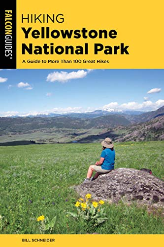 Hiking Yellowstone National Park: A Guide To More Than 100 Great Hikes (Regional Hiking Series) (Best Backpacking In Idaho)