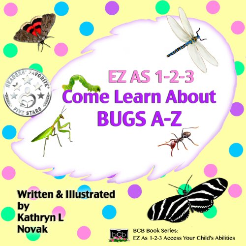 Children's Rhyming Picture Book:  EZ as 1-2-3: Come Learn About Bugs A-Z  (Absolutely Adorable & Educational Children's ABC Rhyming eBook) (Read Aloud ages 2-3, and a first reader ages 4-5 and up)