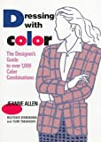 Dressing With Color: The Designer's Guide to over