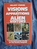 Visions, Apparitions, Alien Visitors, Hilary Evans, 0850304148