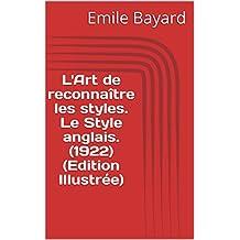 L'Art de reconnaître les styles. Le Style anglais. (1922) (Edition Illustrée) (French Edition)