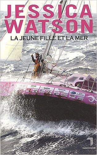 Google livres téléchargeur epub La jeune fille et la mer by Jessica Watson in French PDF PDB 2916546715