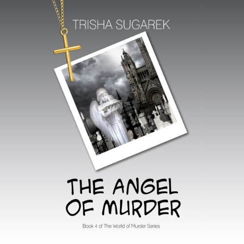 The Angel of Murder: The World of Murder Series, Volume 4