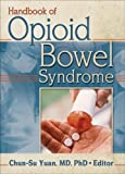 Handbook of Opioid Bowel Syndrome, , 0789021293