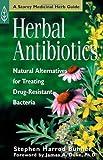 Herbal Antibiotics: Natural Alternatives for Treating Drug-Resistant Bacteria (Storey Medicinal Herb Guide)