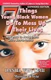 7 Things Young Black Women Do to Mess up Their Lives, Daniel Whyte, 0976348721