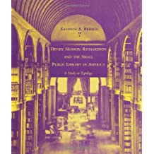 Henry Hobson Richardson and the Small Public Library in America: A Study in Typology