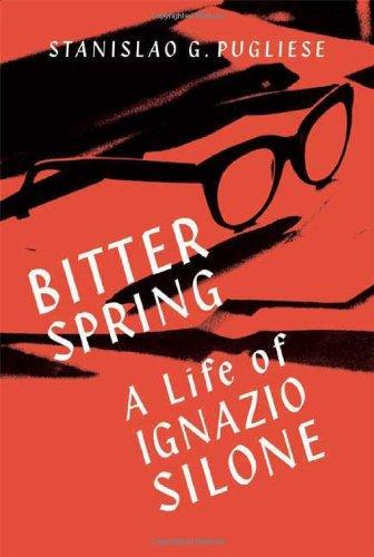 Bitter Spring: A Life of Ignazio Silone
