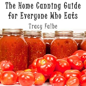 The Home Canning Guide for Everyone Who Eats Audiobook