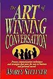 The Art of Winning Conversation, Morey Stettner, 0131257668